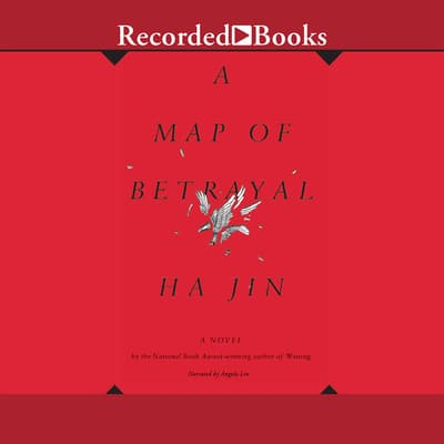 A Map of Betrayal by Ha Jin audiobook