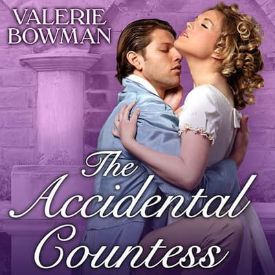 The Accidental Countess by Valerie Bowman audiobook