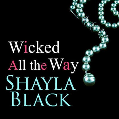 Wicked All the Way by Shayla Black audiobook