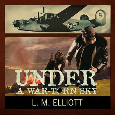 Under a War-Torn Sky by L. M. Elliott audiobook