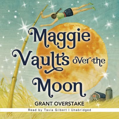 Maggie Vaults Over the Moon by Grant Overstake audiobook