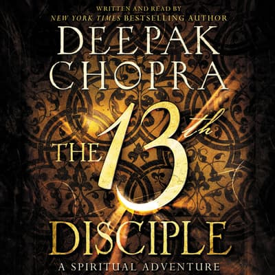 The 13th Disciple by Deepak Chopra audiobook