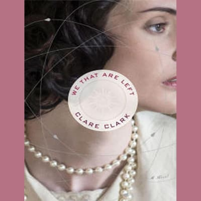 We That Are Left by Clare Clark audiobook