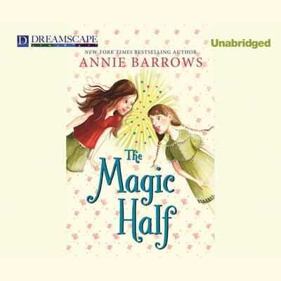 The Magic Half by Annie Barrows audiobook