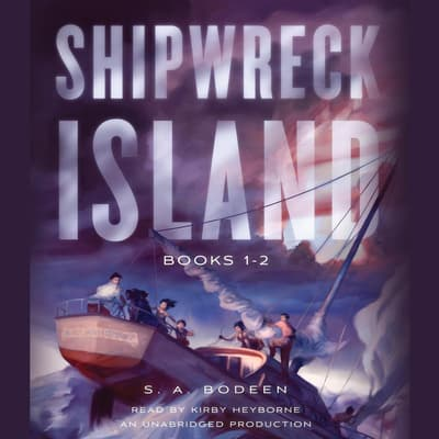 Shipwreck Island, Books 1-2 by S. A. Bodeen audiobook