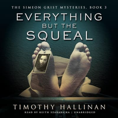 Everything but the Squeal by Timothy Hallinan audiobook