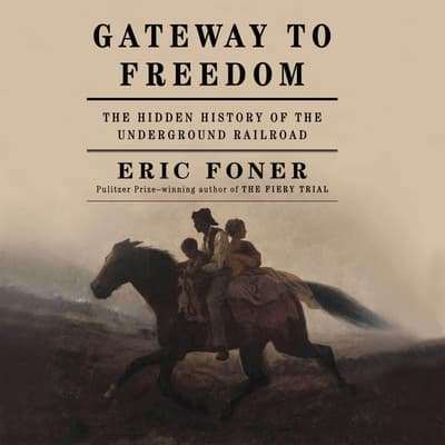 Gateway to Freedom by Eric Foner audiobook