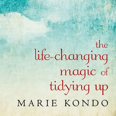 The Life-Changing Magic of Tidying Up by Marie Kondo audiobook
