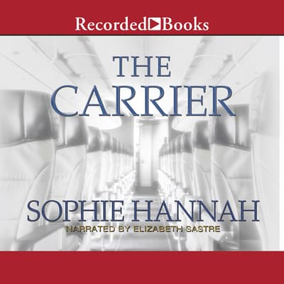 The Carrier by Sophie Hannah audiobook