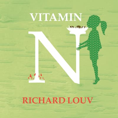 Vitamin N by Richard Louv audiobook