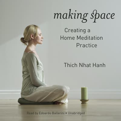 Making Space by Thich Nhat Hanh audiobook