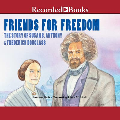 Friends for Freedom by Suzanne Slade audiobook