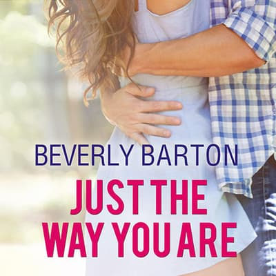 Just the Way You Are by Beverly Barton audiobook