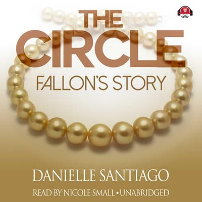 The Circle: Fallon's Story by Danielle Santiago audiobook