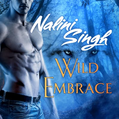 Wild Embrace by Nalini Singh audiobook