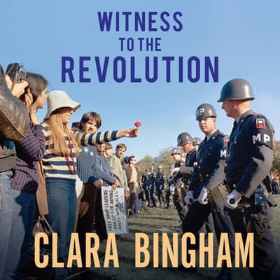 Witness to the Revolution by Clara Bingham audiobook