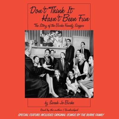 Don't Think It Hasn't Been Fun by Sarah Jo Burke audiobook