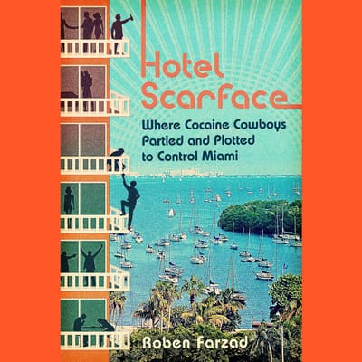 Hotel Scarface by Roben Farzad audiobook