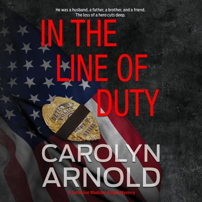 In the Line of Duty by Carolyn Arnold audiobook