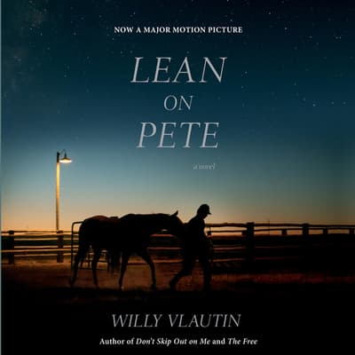 Lean on Pete movie tie-in by Willy Vlautin audiobook