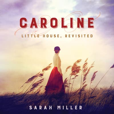 Caroline by Sarah Miller audiobook