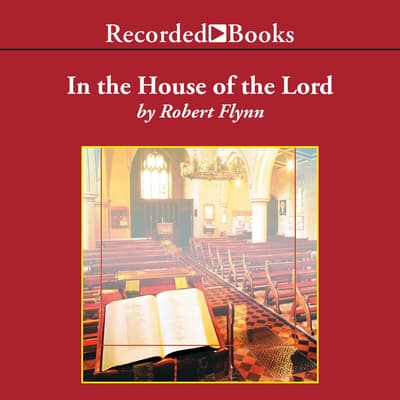 In the House of the Lord by Robert Flynn audiobook