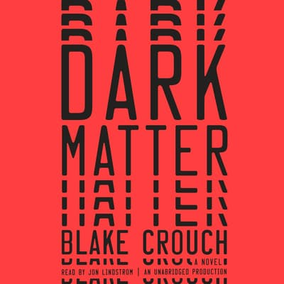 Dark Matter by Blake Crouch audiobook