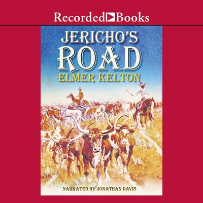 Jericho's Road by Elmer Kelton audiobook