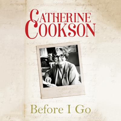 Before I Go by Catherine Cookson audiobook