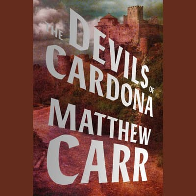 The Devils of Cardona by Matthew Carr audiobook
