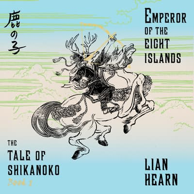 Emperor of the Eight Islands by Lian Hearn audiobook