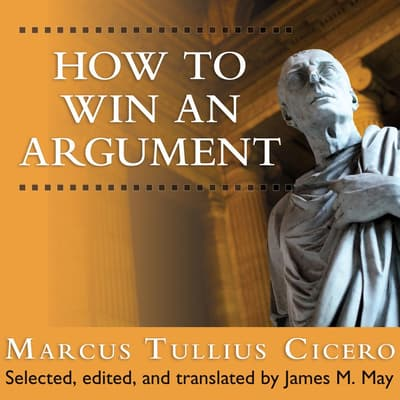 How to Win an Argument by Marcus Tullius Cicero audiobook