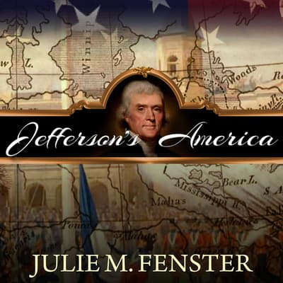 Jefferson's America by Julie M. Fenster audiobook