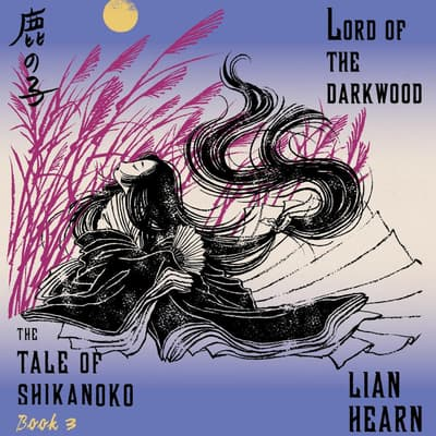 Lord of the Darkwood by Lian Hearn audiobook