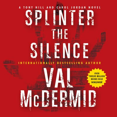 Splinter the Silence by Val McDermid audiobook