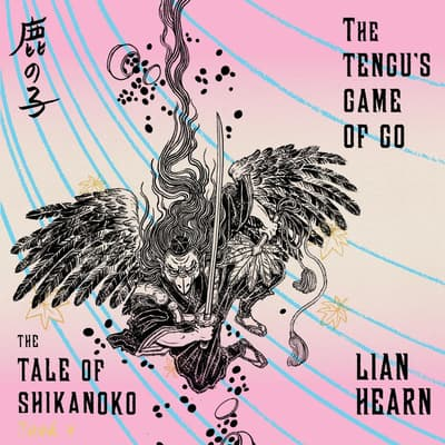 The Tengu's Game of Go by Lian Hearn audiobook