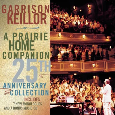 A Prairie Home Companion 25th Anniversary Collection by Garrison Keillor audiobook