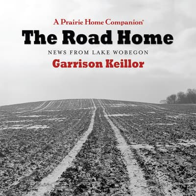 The Road Home by Garrison Keillor audiobook
