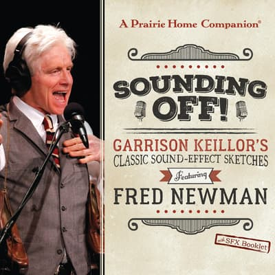 Sounding Off! Garrison Keillor's Classic Sound Effect Sketches featuring Fred Newman by Original Radio Broadcasts audiobook