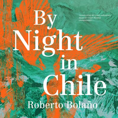 By Night in Chile by Roberto Bolaño audiobook