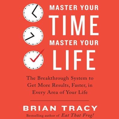 Master Your Time, Master Your Life by Brian Tracy audiobook