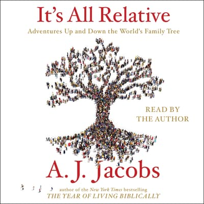 It's All Relative by A. J. Jacobs audiobook