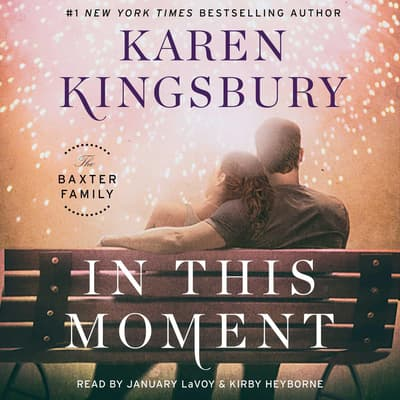 In This Moment by Karen Kingsbury audiobook