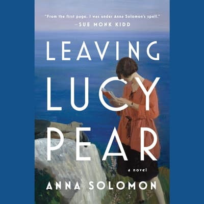 Leaving Lucy Pear by Anna Solomon audiobook
