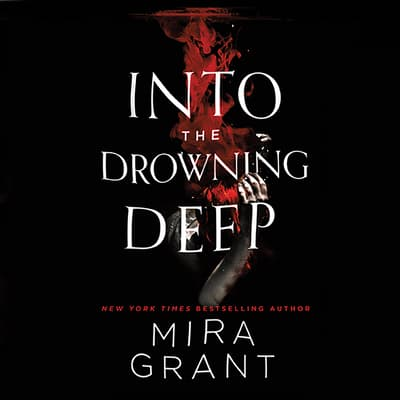 Into the Drowning Deep by Seanan McGuire audiobook