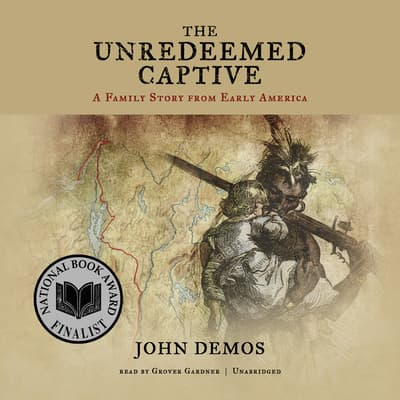 The Unredeemed Captive by John Demos audiobook