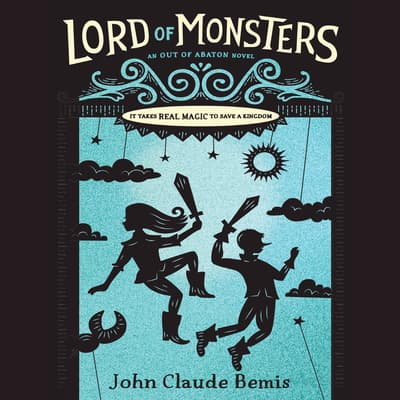 Out of Abaton, Book 2 Lord of Monsters by John Claude Bemis audiobook