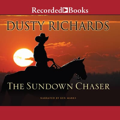 The Sundown Chaser by Dusty Richards audiobook