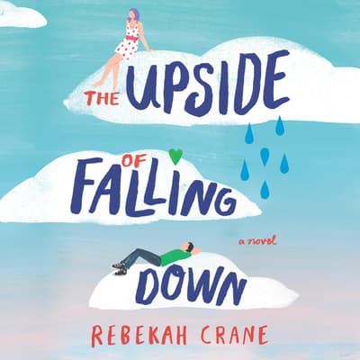 The Upside of Falling Down by Rebekah Crane audiobook