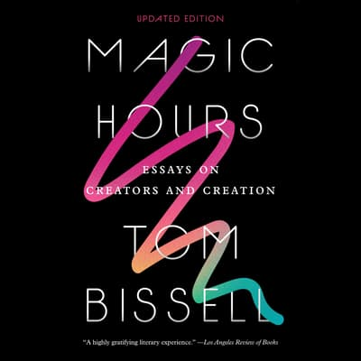 Magic Hours by Tom Bissell audiobook